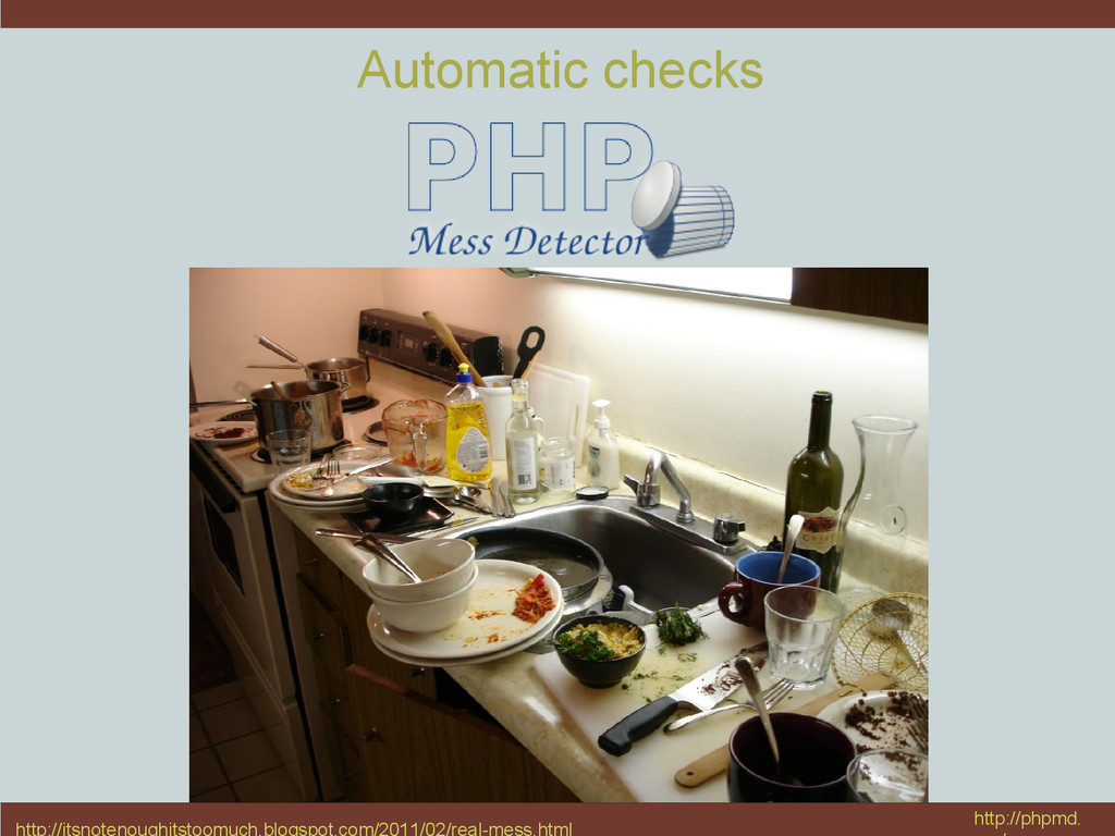 Automatic checks http://phpmd.
