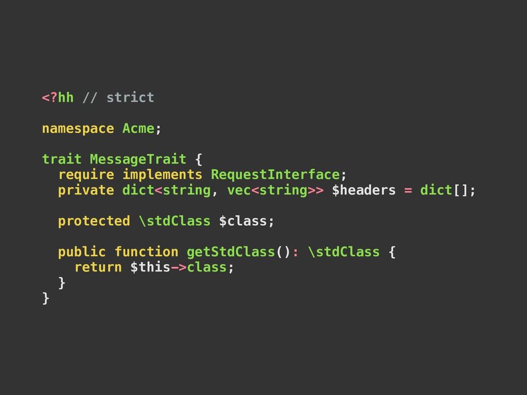 <?hh // strict namespace Acme; trait MessageTra...