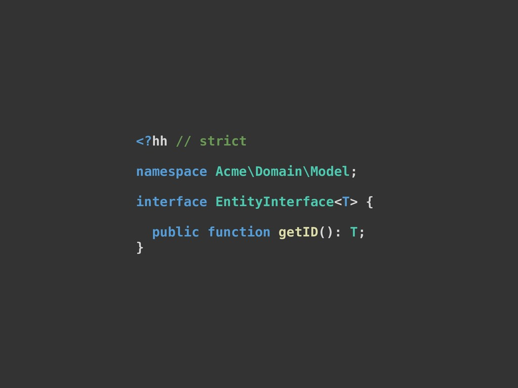 <?hh // strict namespace Acme\Domain\Model; int...