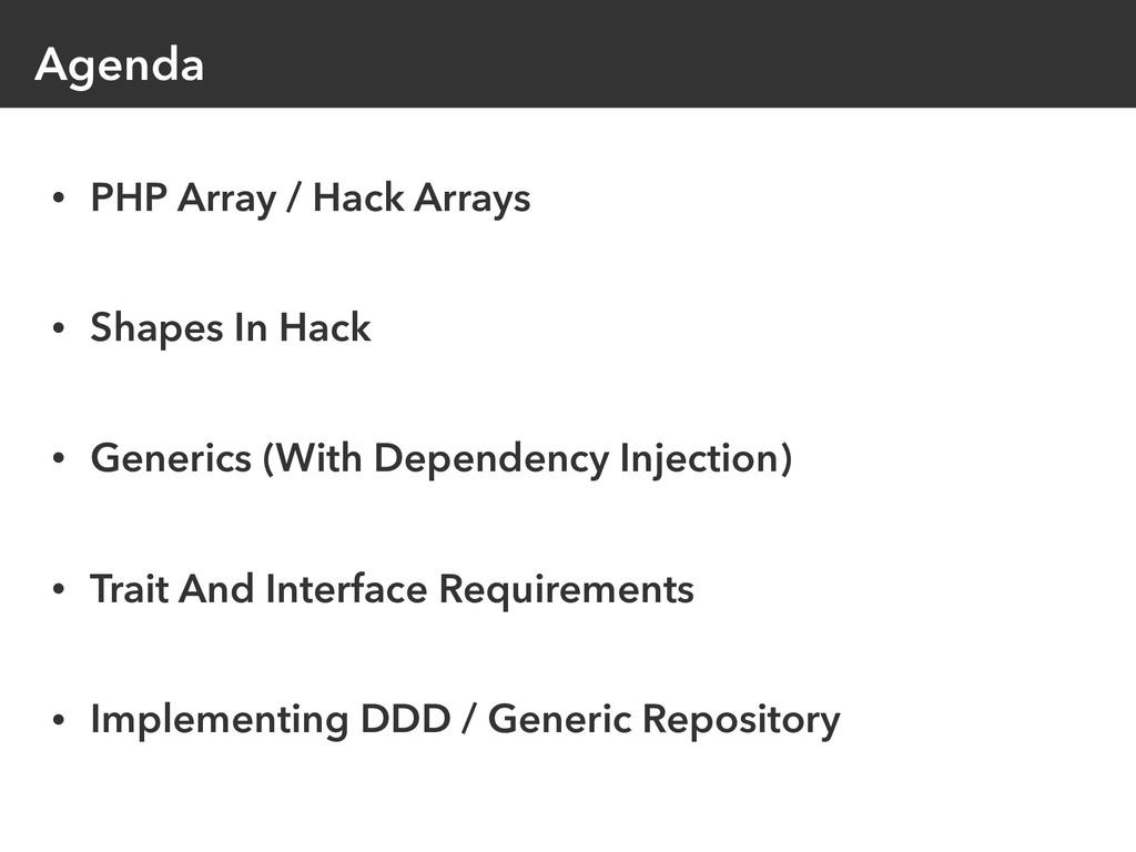 Agenda • PHP Array / Hack Arrays • Shapes In Ha...