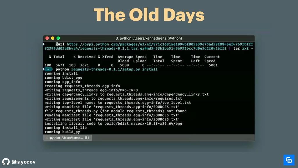 @hayorov The Old Days