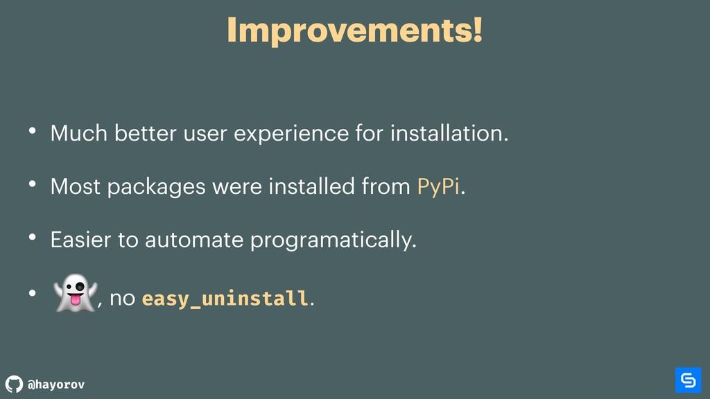 @hayorov Improvements! • Much better user exper...