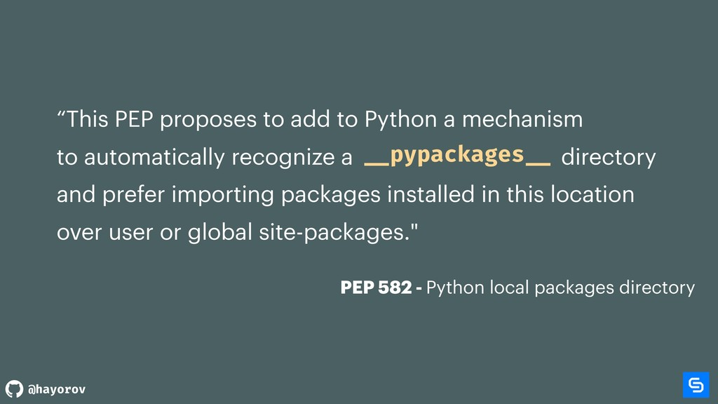 @hayorov PEP 582 - Python local packages direct...