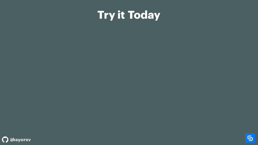 @hayorov Try it Today
