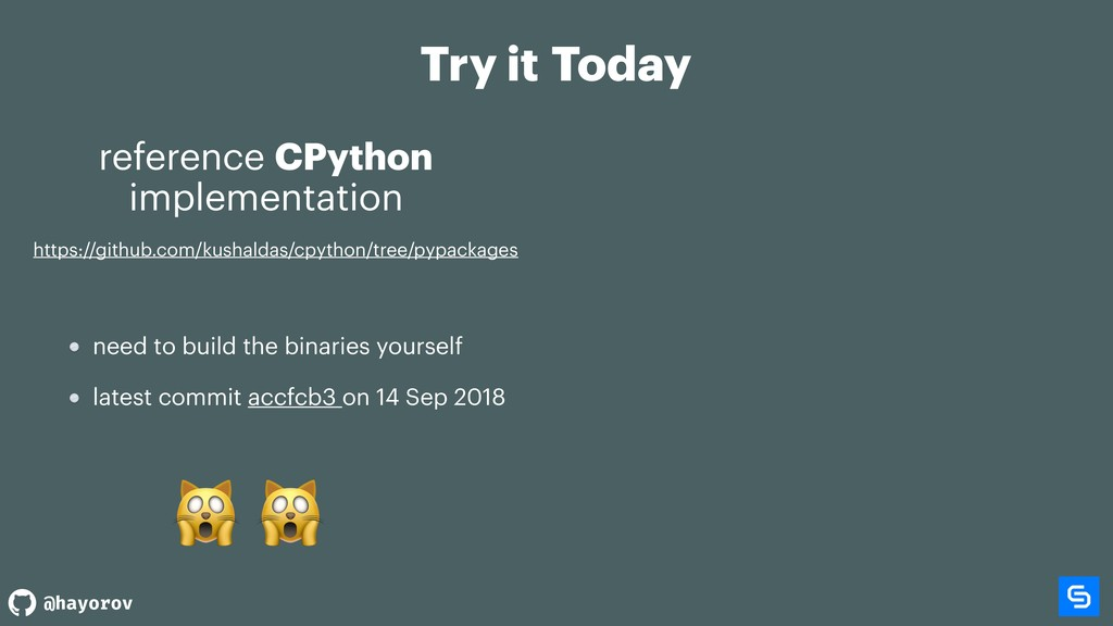 @hayorov Try it Today reference CPython impleme...