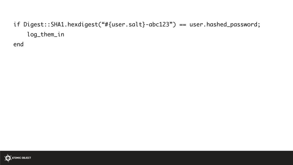 "if Digest::SHA1.hexdigest(""#{user.salt}-abc123""..."