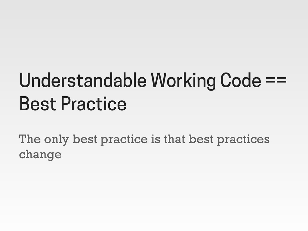 The only best practice is that best practices c...