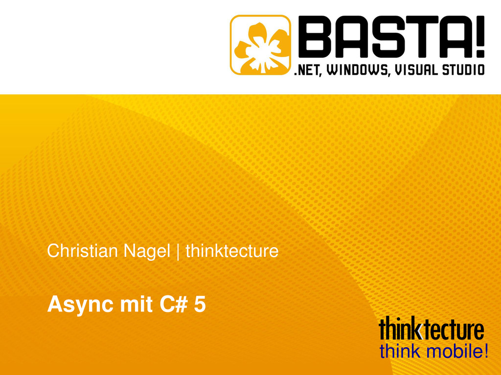 Christian Nagel | thinktecture Async mit C# 5 t...