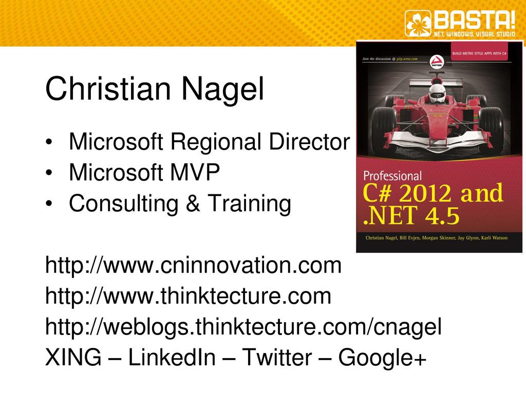 Christian Nagel • Microsoft Regional Director •...