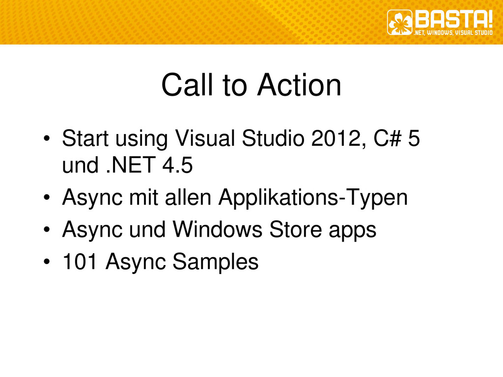 Call to Action • Start using Visual Studio 2012...