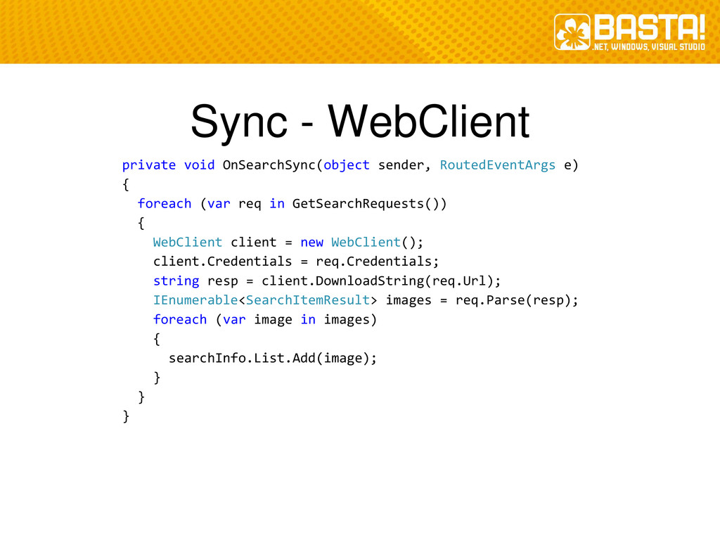 Sync - WebClient private void OnSearchSync(obje...