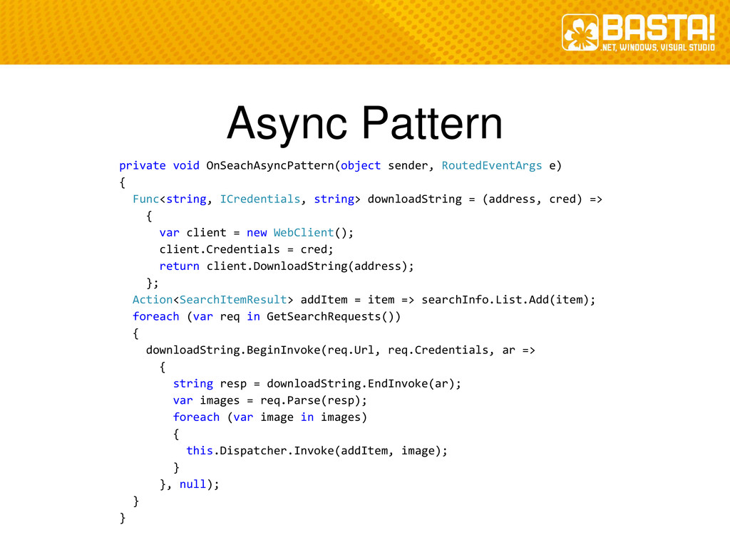 Async Pattern private void OnSeachAsyncPattern(...