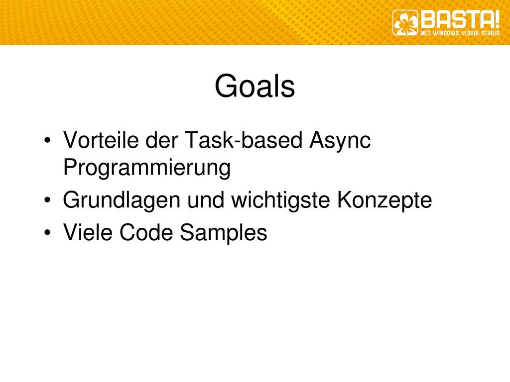 Goals • Vorteile der Task-based Async Programmi...