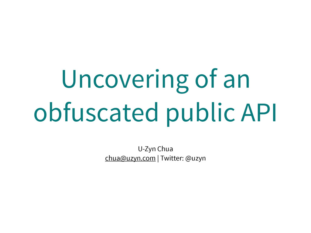 Uncovering of an obfuscated public API U-Zyn Ch...