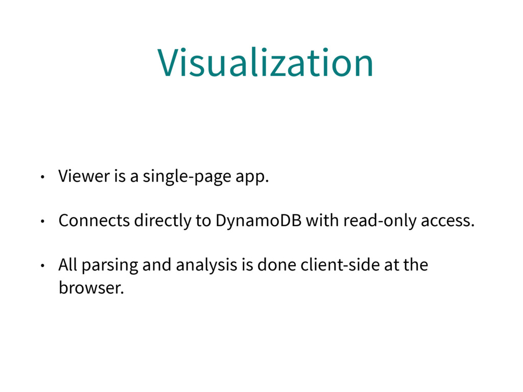 Visualization • Viewer is a single-page app. • ...