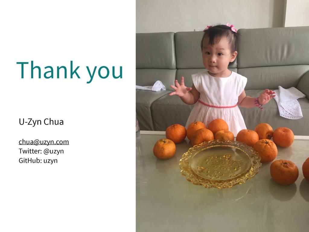 Thank you U-Zyn Chua  chua@uzyn.com Twitter: ...