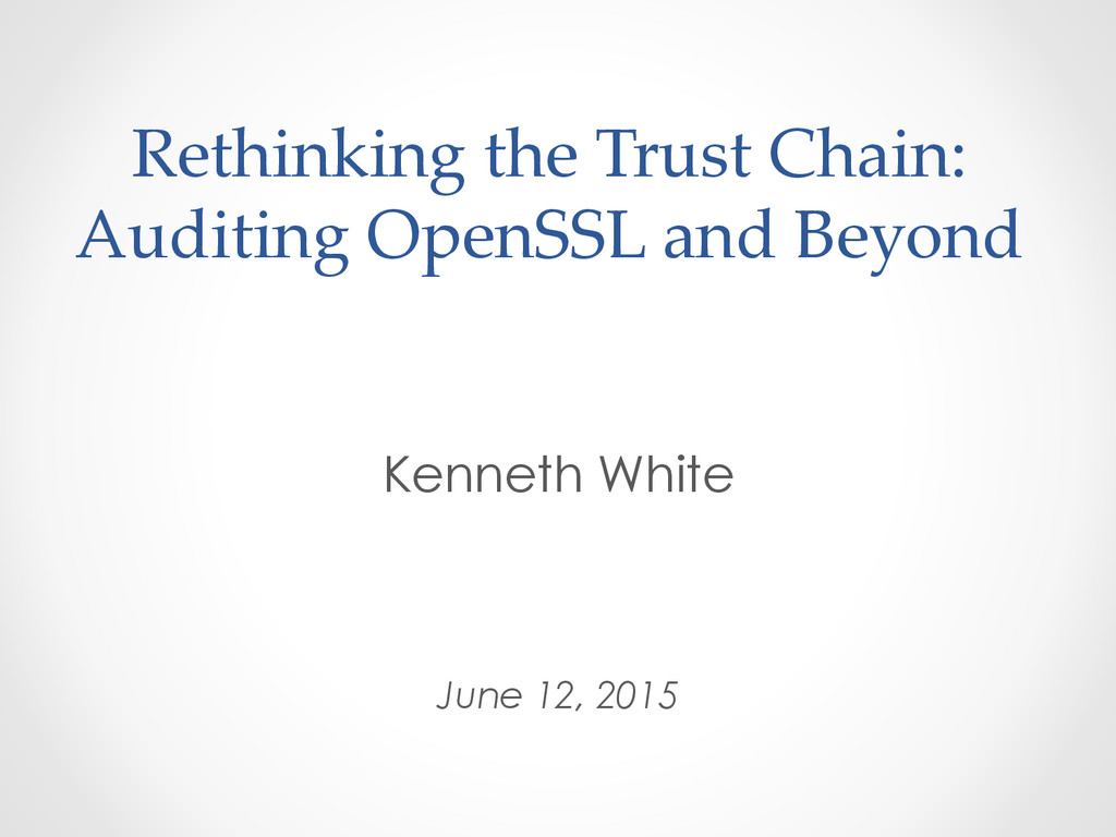 Rethinking the Trust Chain:  Auditing Open...