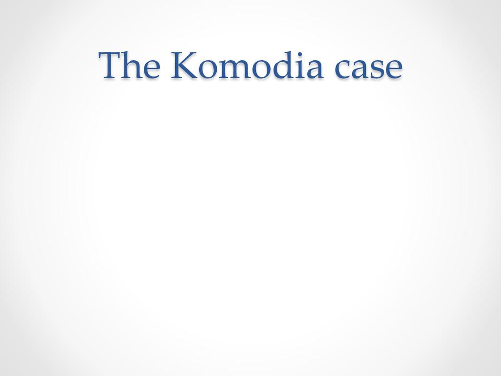 The Komodia case