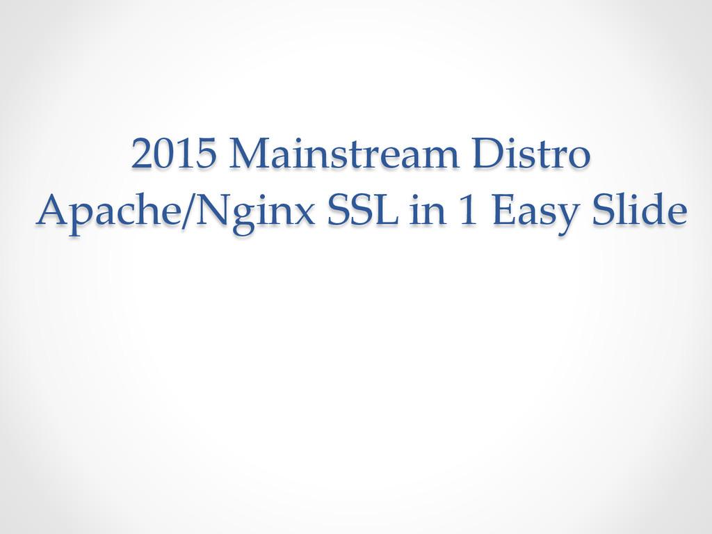 2015 Mainstream Distro  Apache/Nginx SSL i...