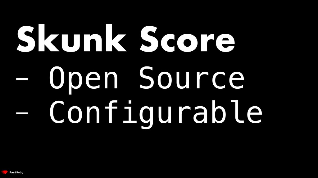 Skunk Score - Open Source - Configurable