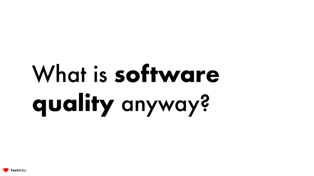 What is software quality anyway?