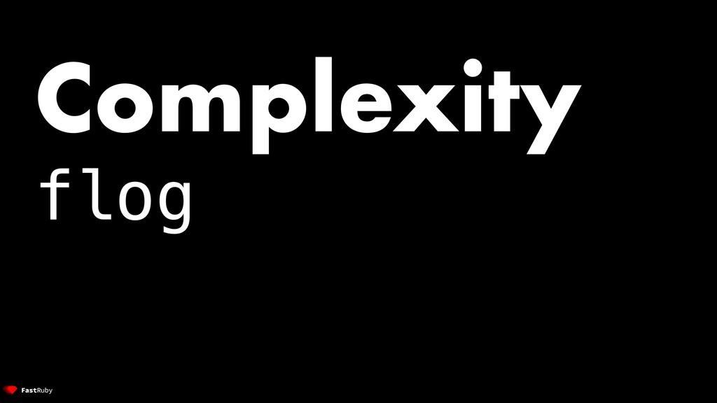 Complexity flog