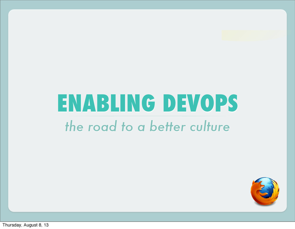 ENABLING DEVOPS the road to a better culture Th...