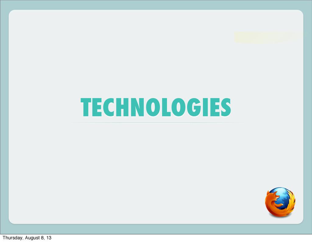 TECHNOLOGIES Thursday, August 8, 13