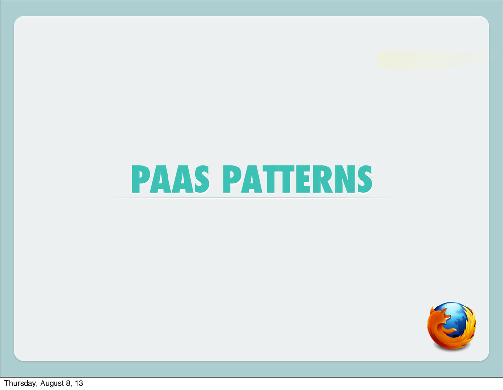 PAAS PATTERNS Thursday, August 8, 13