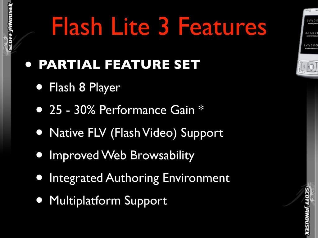 • PARTIAL FEATURE SET • Flash 8 Player • 25 - 3...