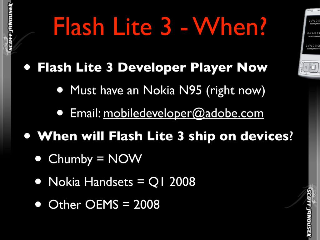 • Flash Lite 3 Developer Player Now • Must have...