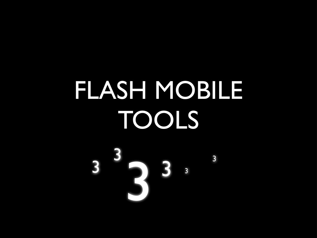 FLASH MOBILE TOOLS 3 3 3 3 3 3