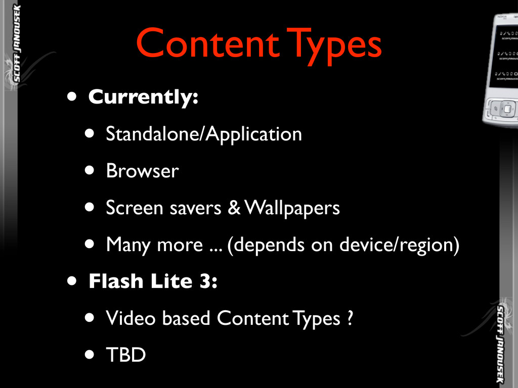 • Currently: • Standalone/Application • Browser...