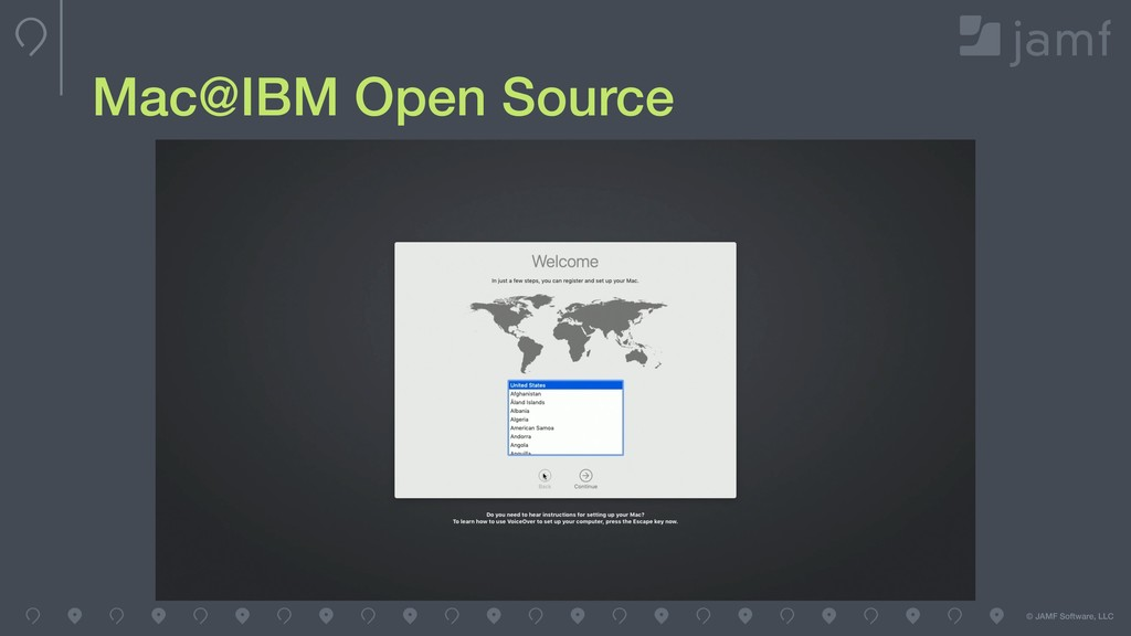 © JAMF Software, LLC Mac@IBM Open Source