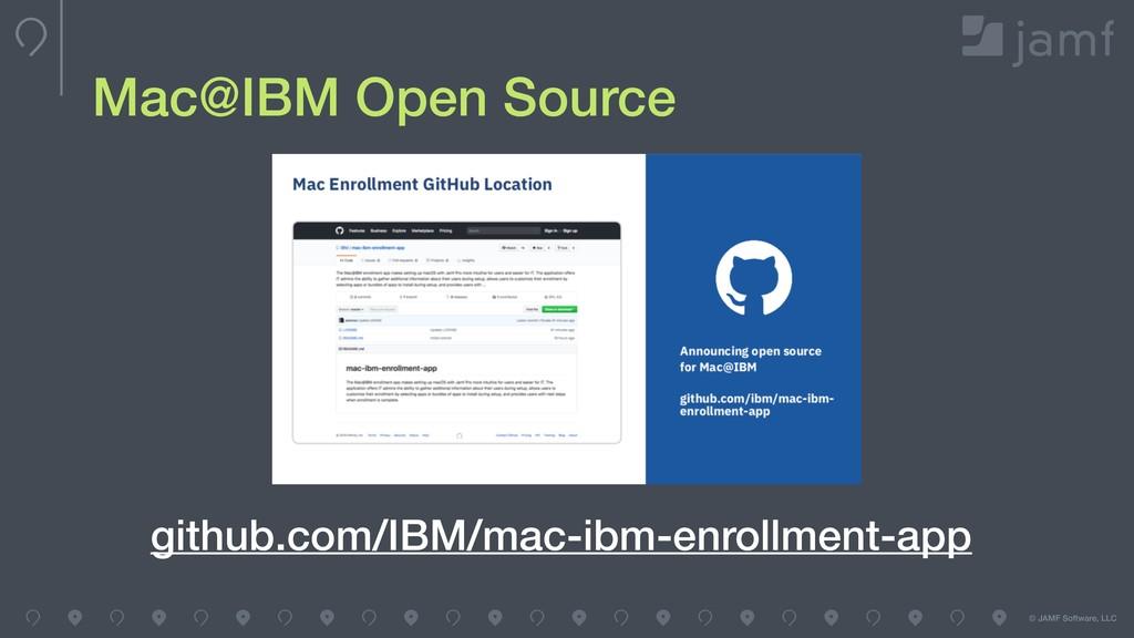 © JAMF Software, LLC Mac@IBM Open Source github...