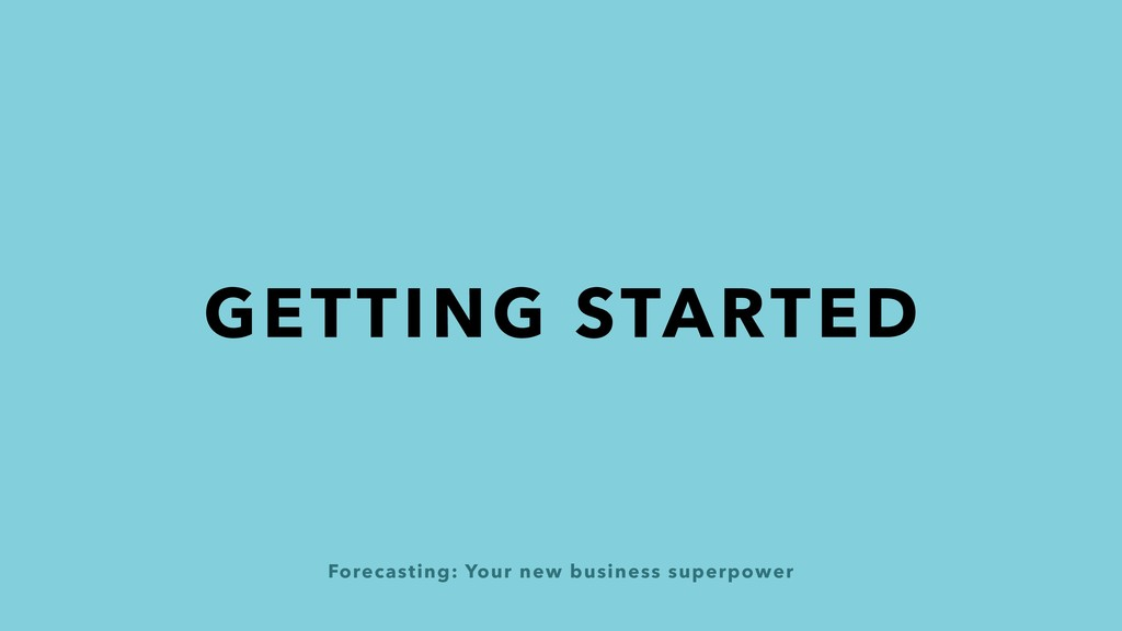 Forecasting: Your new business superpower GETTI...