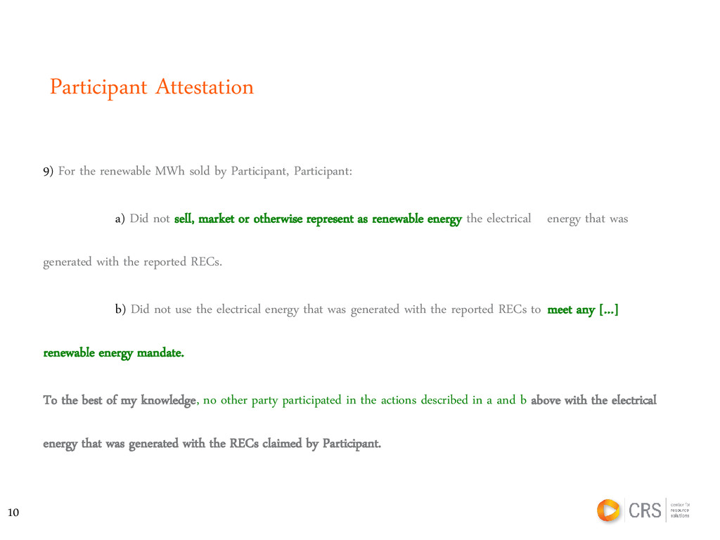 9) For the renewable MWh sold by Participant, P...