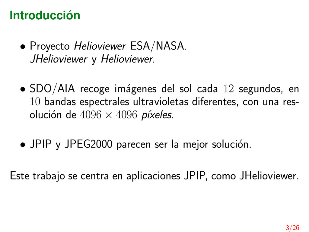 Introducci´ on • Proyecto Helioviewer ESA/NASA....