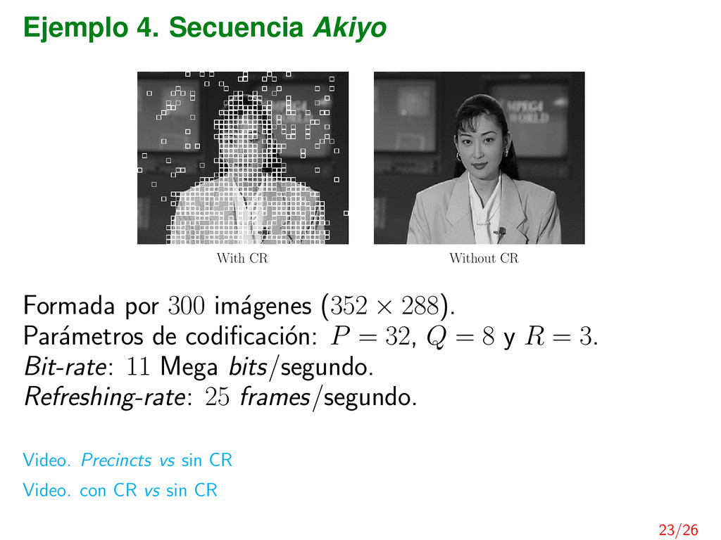 Ejemplo 4. Secuencia Akiyo Without CR With CR F...