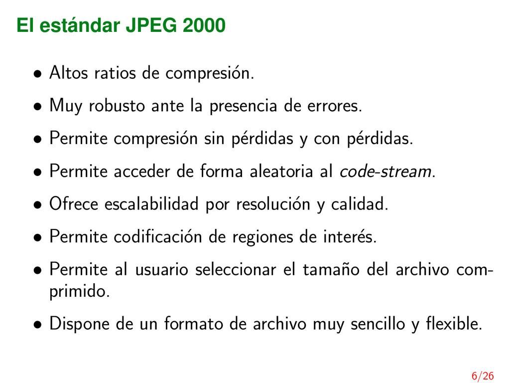 El est´ andar JPEG 2000 • Altos ratios de compr...
