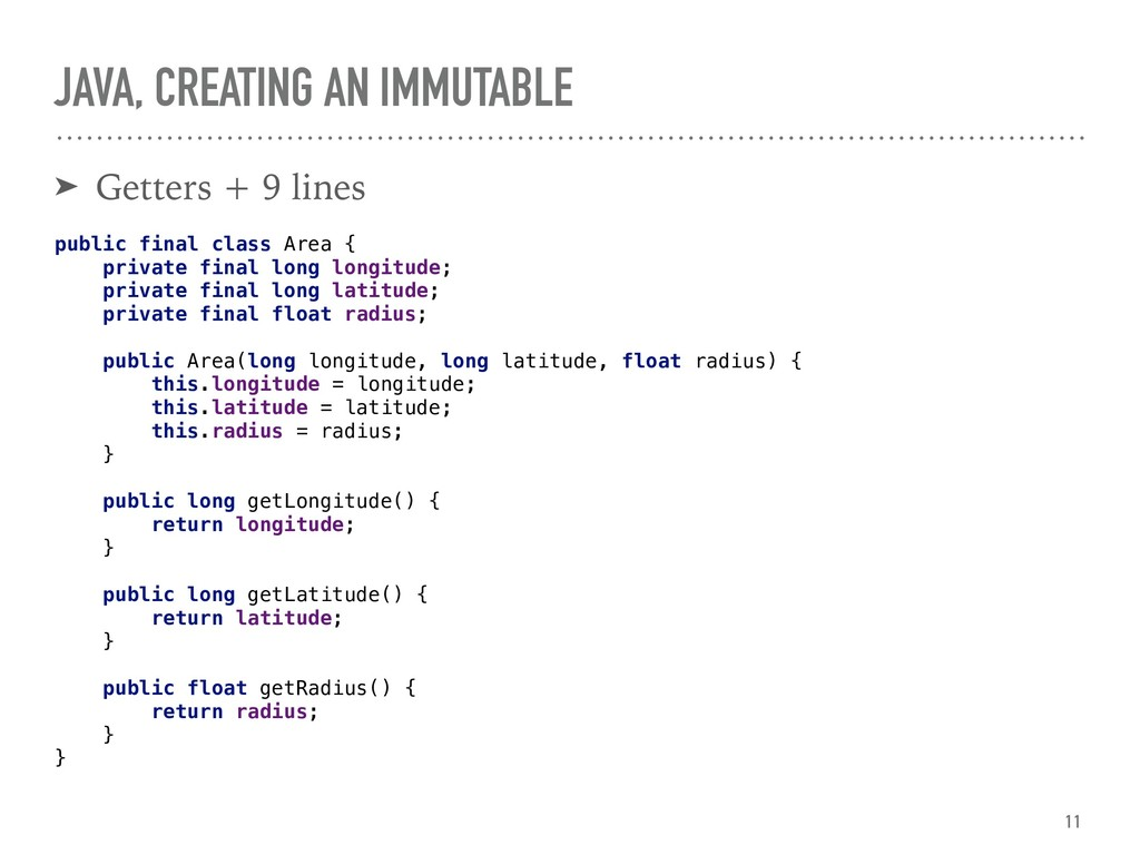 JAVA, CREATING AN IMMUTABLE ➤ Getters + 9 lines...