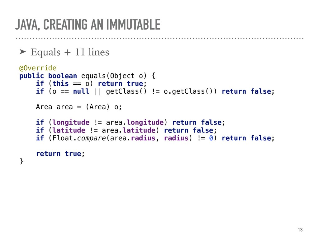 JAVA, CREATING AN IMMUTABLE ➤ Equals + 11 lines...