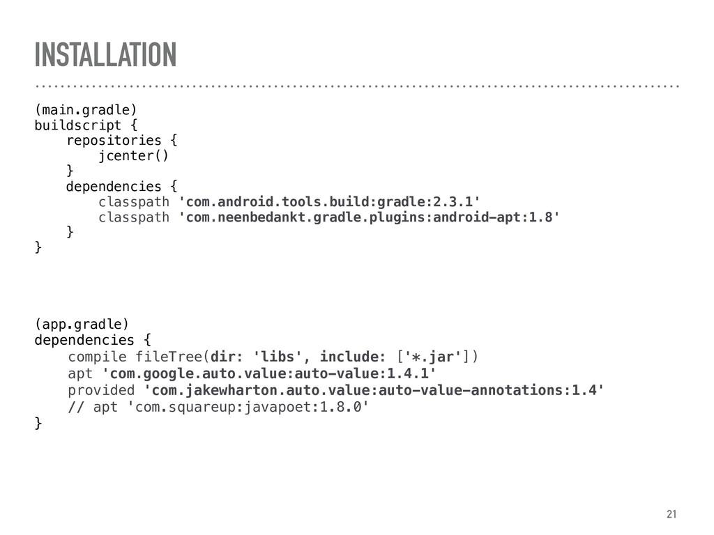 INSTALLATION (main.gradle) buildscript { repos...