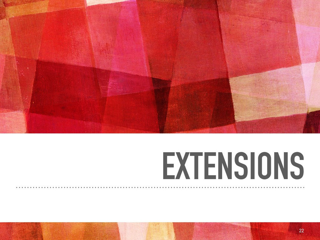 EXTENSIONS 22