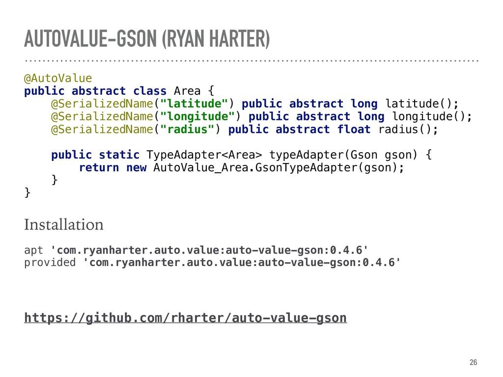 AUTOVALUE-GSON (RYAN HARTER) @AutoValue public...