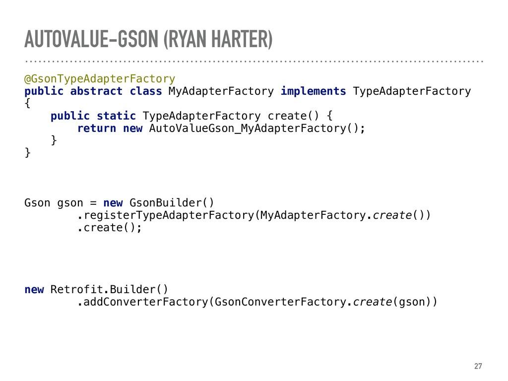 AUTOVALUE-GSON (RYAN HARTER) @GsonTypeAdapterFa...