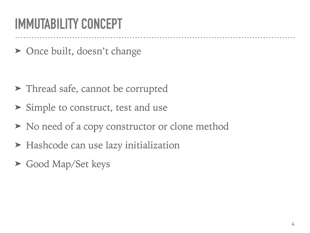 IMMUTABILITY CONCEPT ➤ Once built, doesn't chan...