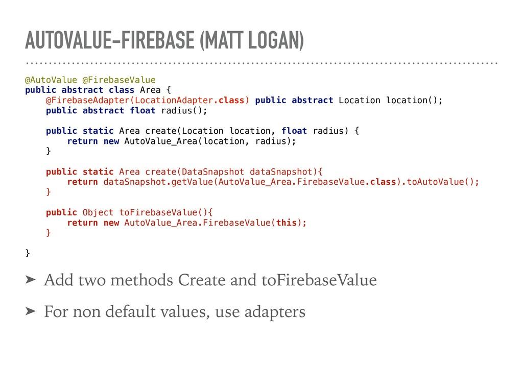 AUTOVALUE-FIREBASE (MATT LOGAN) @AutoValue @Fir...