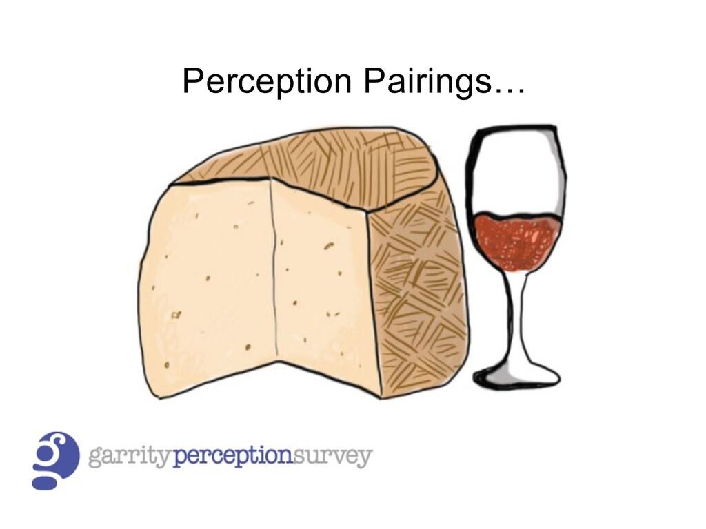 Perception Pairings…