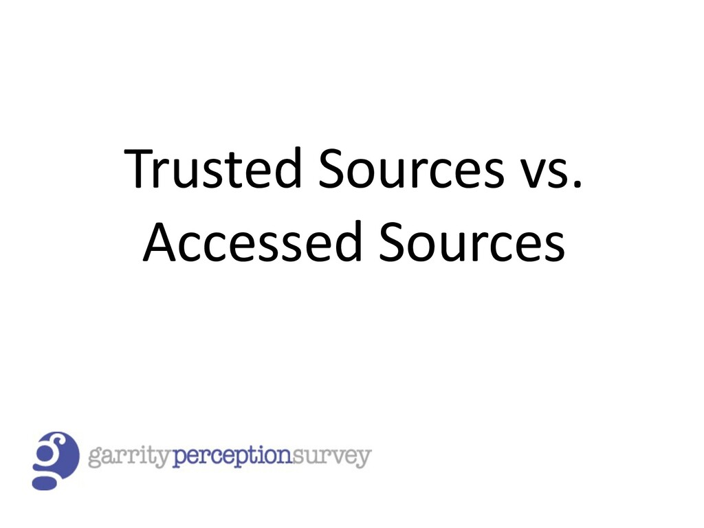 Trusted Sources vs. Accessed Sources